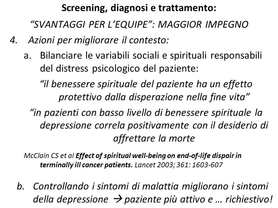 """Screening, diagnosi e trattamento: """"SVANTAGGI PER L'EQUIPE"""": MAGGIOR IMPEGNO 4.Azioni per migliorare il contesto: a.Bilanciare le variabili sociali e"""