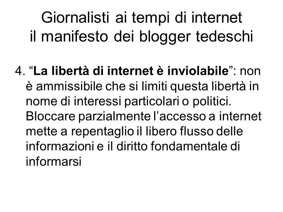 """4. """"La libertà di internet è inviolabile"""": non è ammissibile che si limiti questa libertà in nome di interessi particolari o politici. Bloccare parzia"""