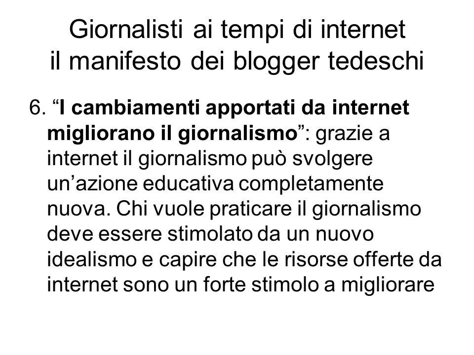 """6. """"I cambiamenti apportati da internet migliorano il giornalismo"""": grazie a internet il giornalismo può svolgere un'azione educativa completamente nu"""