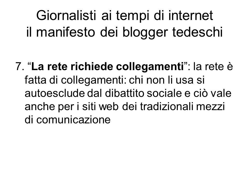 """7. """"La rete richiede collegamenti"""": la rete è fatta di collegamenti: chi non li usa si autoesclude dal dibattito sociale e ciò vale anche per i siti w"""