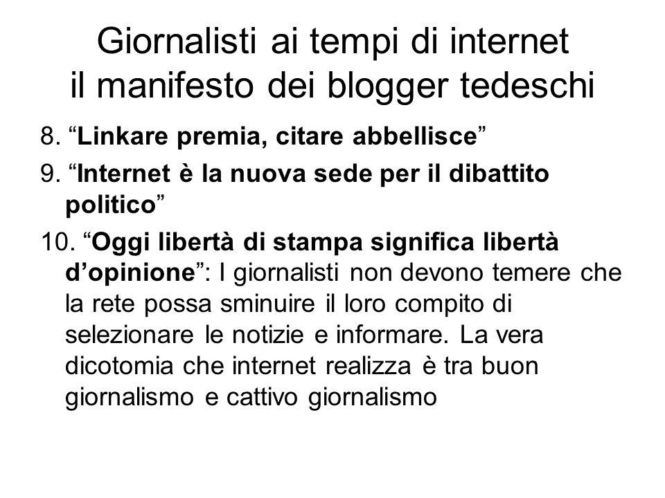 8. Linkare premia, citare abbellisce 9. Internet è la nuova sede per il dibattito politico 10.