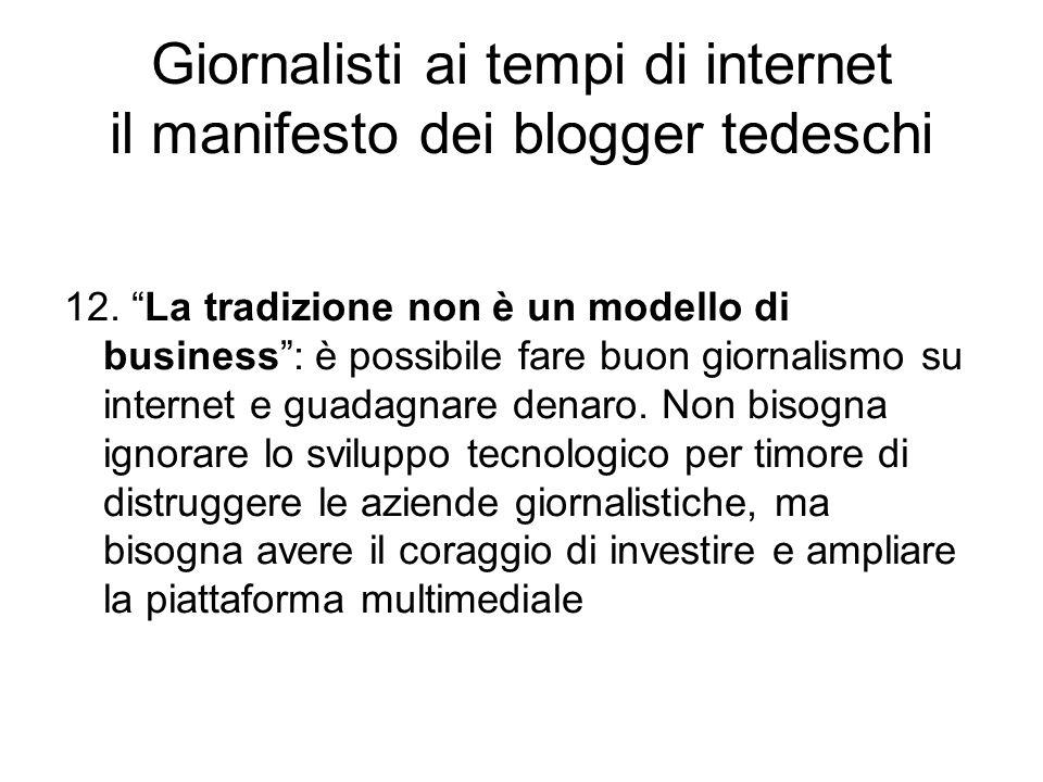 """12. """"La tradizione non è un modello di business"""": è possibile fare buon giornalismo su internet e guadagnare denaro. Non bisogna ignorare lo sviluppo"""