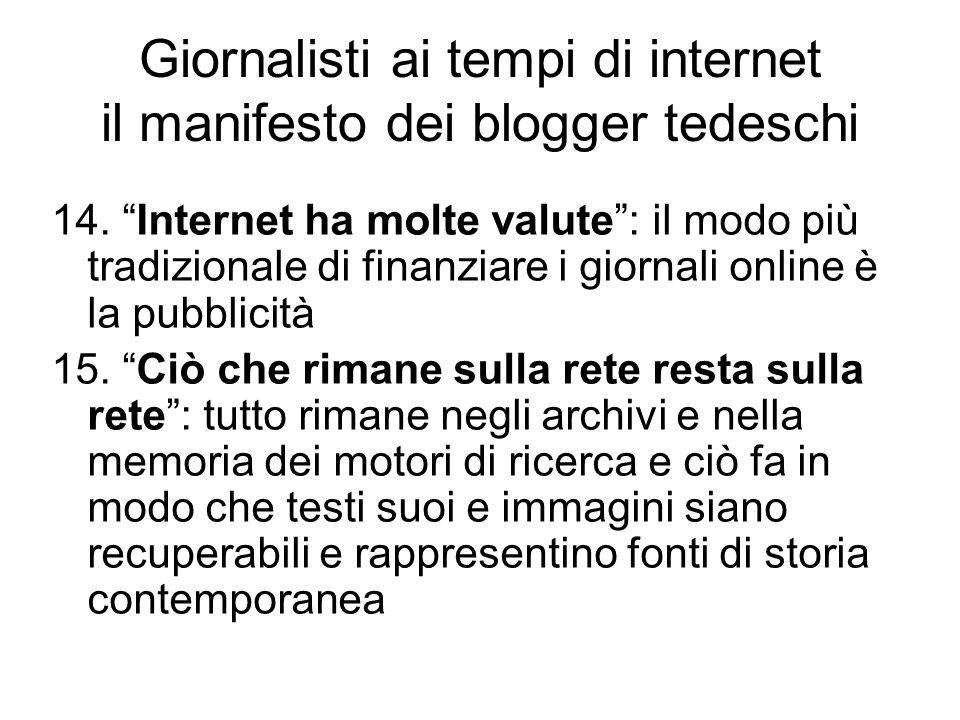 """14. """"Internet ha molte valute"""": il modo più tradizionale di finanziare i giornali online è la pubblicità 15. """"Ciò che rimane sulla rete resta sulla re"""