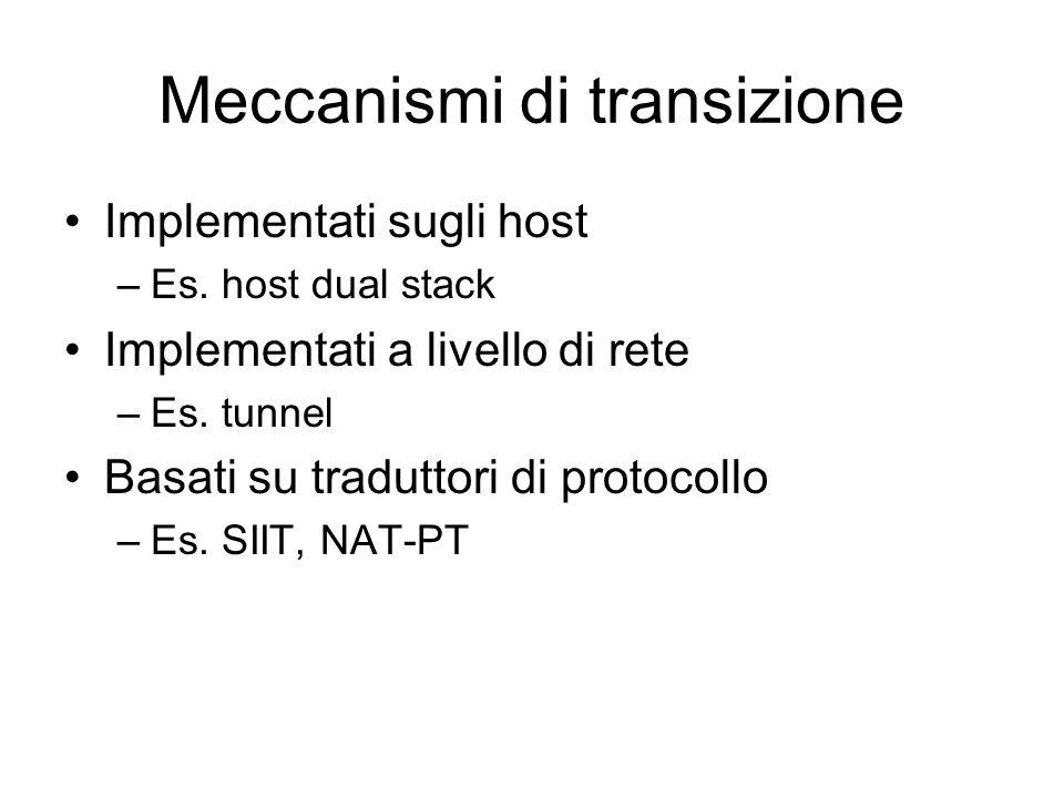 Meccanismi di transizione Implementati sugli host –Es.