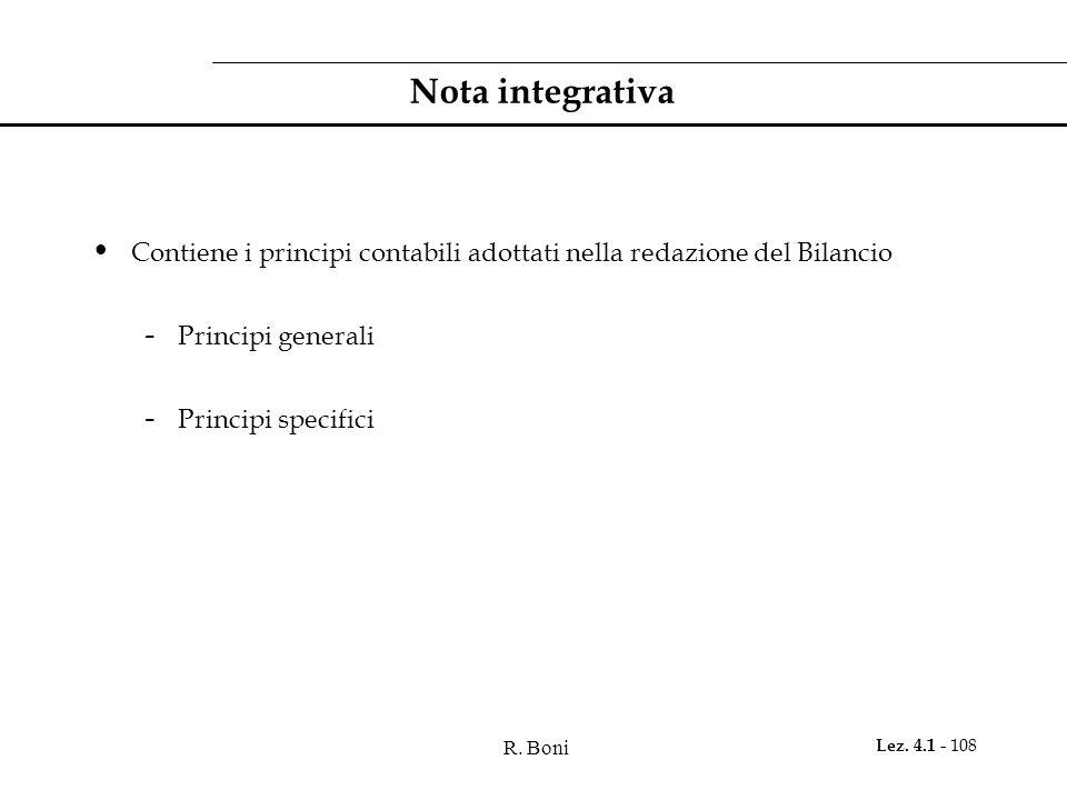 R. Boni Lez. 4.1 - 108 Nota integrativa Contiene i principi contabili adottati nella redazione del Bilancio - Principi generali - Principi specifici