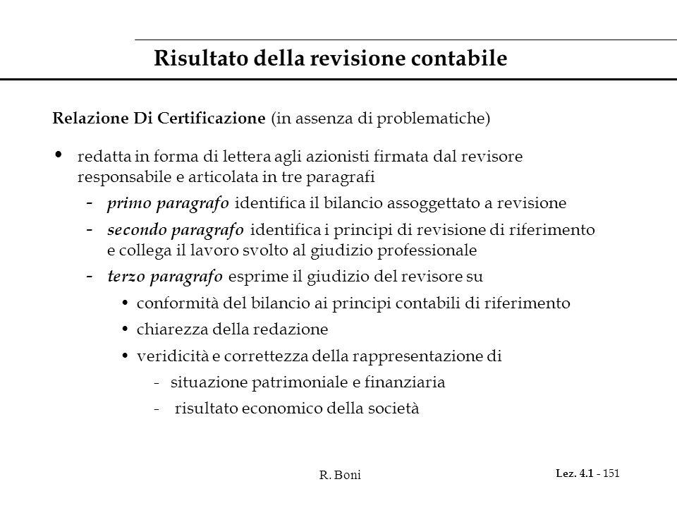 R. Boni Lez. 4.1 - 151 Risultato della revisione contabile Relazione Di Certificazione (in assenza di problematiche) redatta in forma di lettera agli