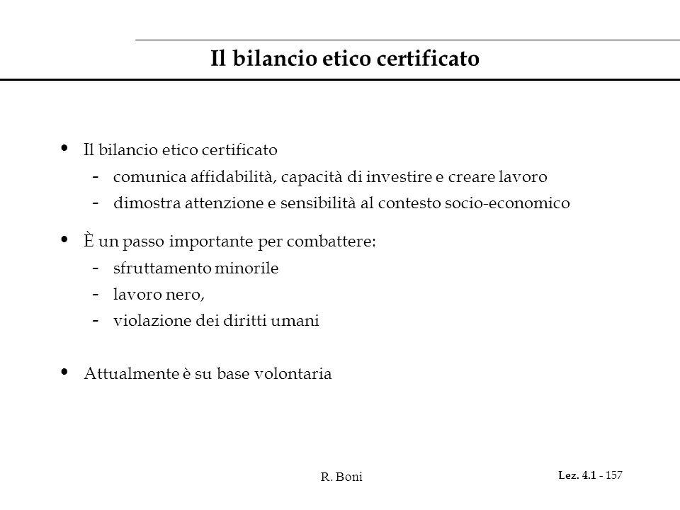 R. Boni Lez. 4.1 - 157 Il bilancio etico certificato - comunica affidabilità, capacità di investire e creare lavoro - dimostra attenzione e sensibilit