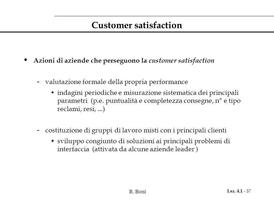 R. Boni Lez. 4.1 - 57 Customer satisfaction Azioni di aziende che perseguono la customer satisfaction - valutazione formale della propria performance