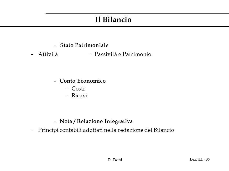 R. Boni Lez. 4.1 - 86 Il Bilancio - Stato Patrimoniale - Attività- Passività e Patrimonio - Conto Economico - Costi - Ricavi - Nota / Relazione Integr