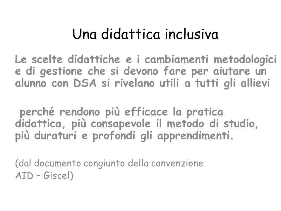 Una didattica inclusiva tutti Le scelte didattiche e i cambiamenti metodologici e di gestione che si devono fare per aiutare un alunno con DSA si rive