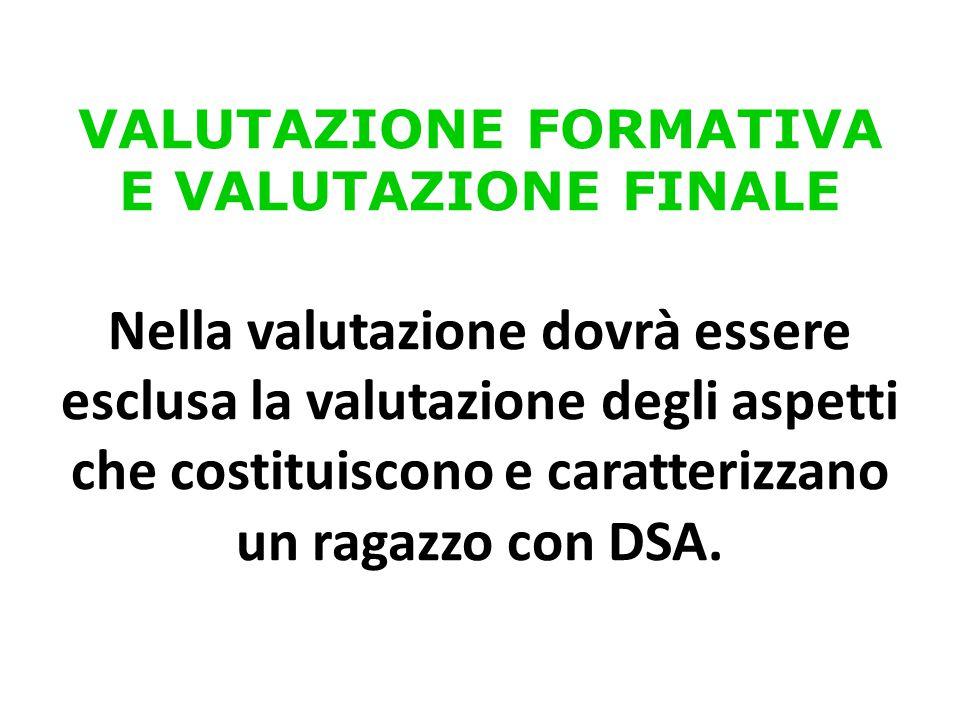VALUTAZIONE FORMATIVA E VALUTAZIONE FINALE Nella valutazione dovrà essere esclusa la valutazione degli aspetti che costituiscono e caratterizzano un r