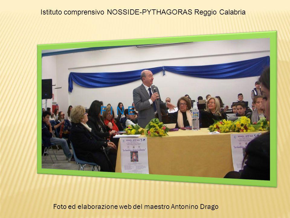 F I N E Istituto comprensivo NOSSIDE-PYTHAGORAS Reggio Calabria Foto ed elaborazione web del maestro Antonino Drago