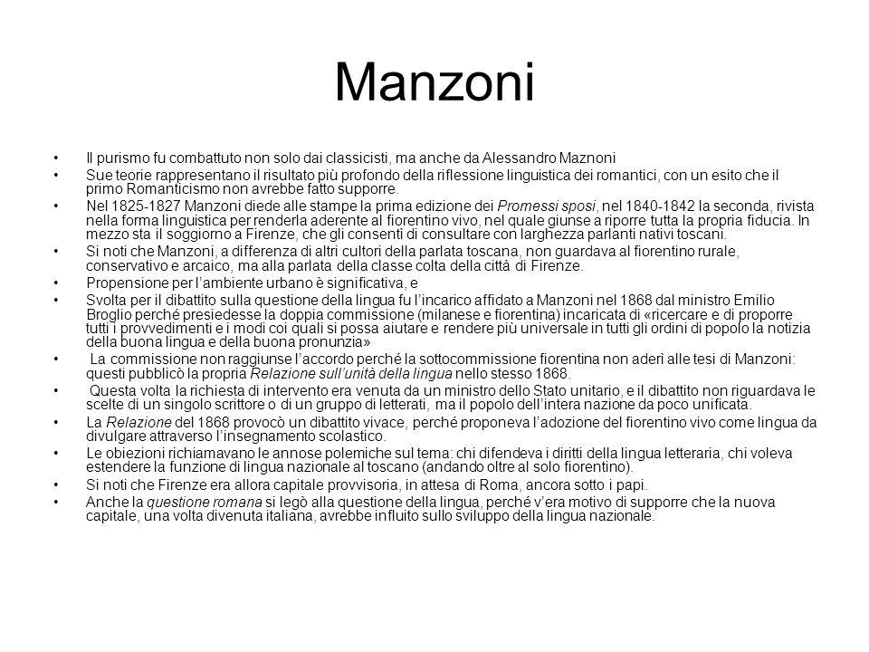 Manzoni Il purismo fu combattuto non solo dai classicisti, ma anche da Alessandro Maznoni Sue teorie rappresentano il risultato più profondo della rif