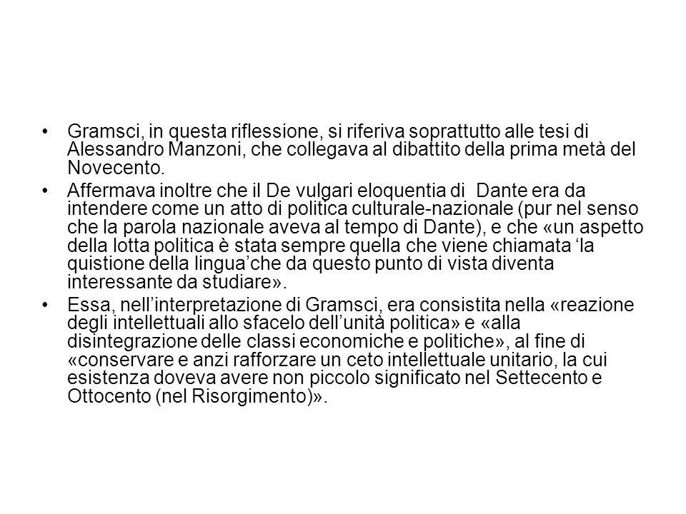 Gramsci, in questa riflessione, si riferiva soprattutto alle tesi di Alessandro Manzoni, che collegava al dibattito della prima metà del Novecento. Af