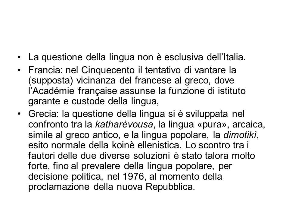 La questione della lingua non è esclusiva dell'Italia. Francia: nel Cinquecento il tentativo di vantare la (supposta) vicinanza del francese al greco,