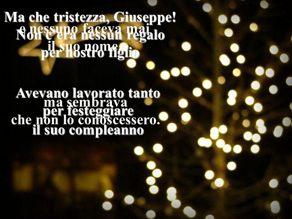 Ma che tristezza, Giuseppe.