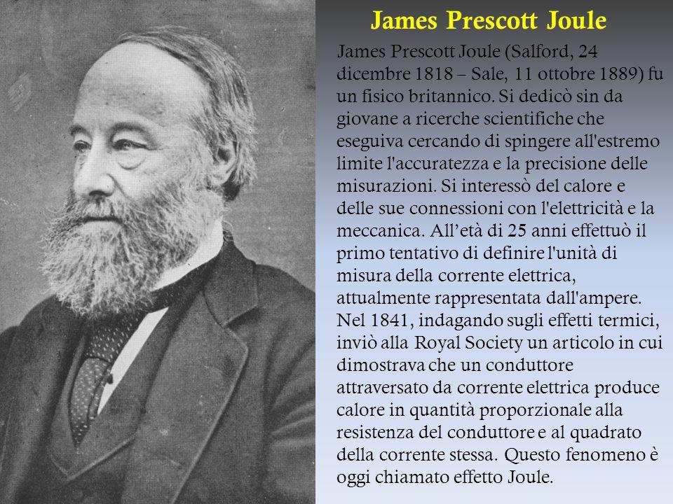 James Prescott Joule James Prescott Joule (Salford, 24 dicembre 1818 – Sale, 11 ottobre 1889) fu un fisico britannico.