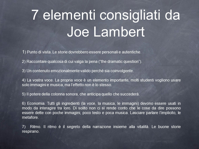7 elementi consigliati da Joe Lambert 1 ) Punto di vista.