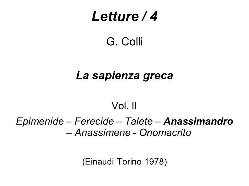 Letture / 4 G. Colli La sapienza greca Vol. II Epimenide – Ferecide – Talete – Anassimandro – Anassimene - Onomacrito (Einaudi Torino 1978)