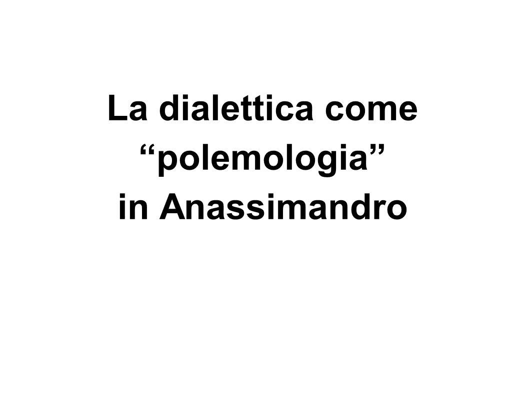 """La dialettica come """"polemologia"""" in Anassimandro"""