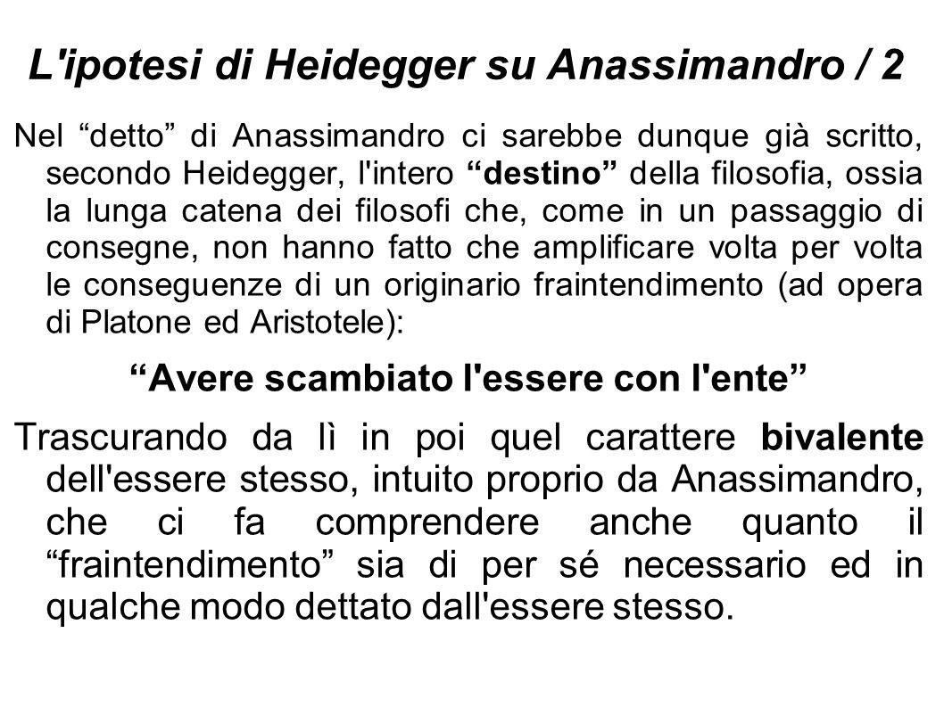 """L'ipotesi di Heidegger su Anassimandro / 2 Nel """"detto"""" di Anassimandro ci sarebbe dunque già scritto, secondo Heidegger, l'intero """"destino"""" della filo"""