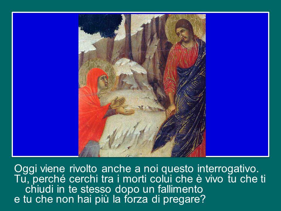 Gesù non è nel sepolcro, è il Risorto! Lui è il Vivente, Colui che sempre rinnova il suo corpo che è la Chiesa e lo fa camminare attirandolo verso di