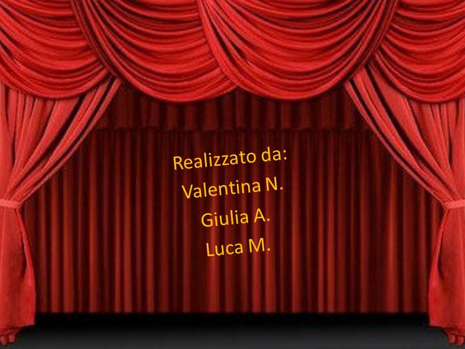 Realizzato da: Valentina N. Giulia A. Luca M.
