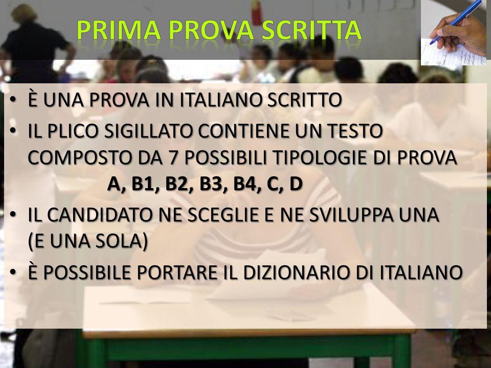 È UNA PROVA IN ITALIANO SCRITTO È UNA PROVA IN ITALIANO SCRITTO IL PLICO SIGILLATO CONTIENE UN TESTO COMPOSTO DA 7 POSSIBILI TIPOLOGIE DI PROVA A, B1,