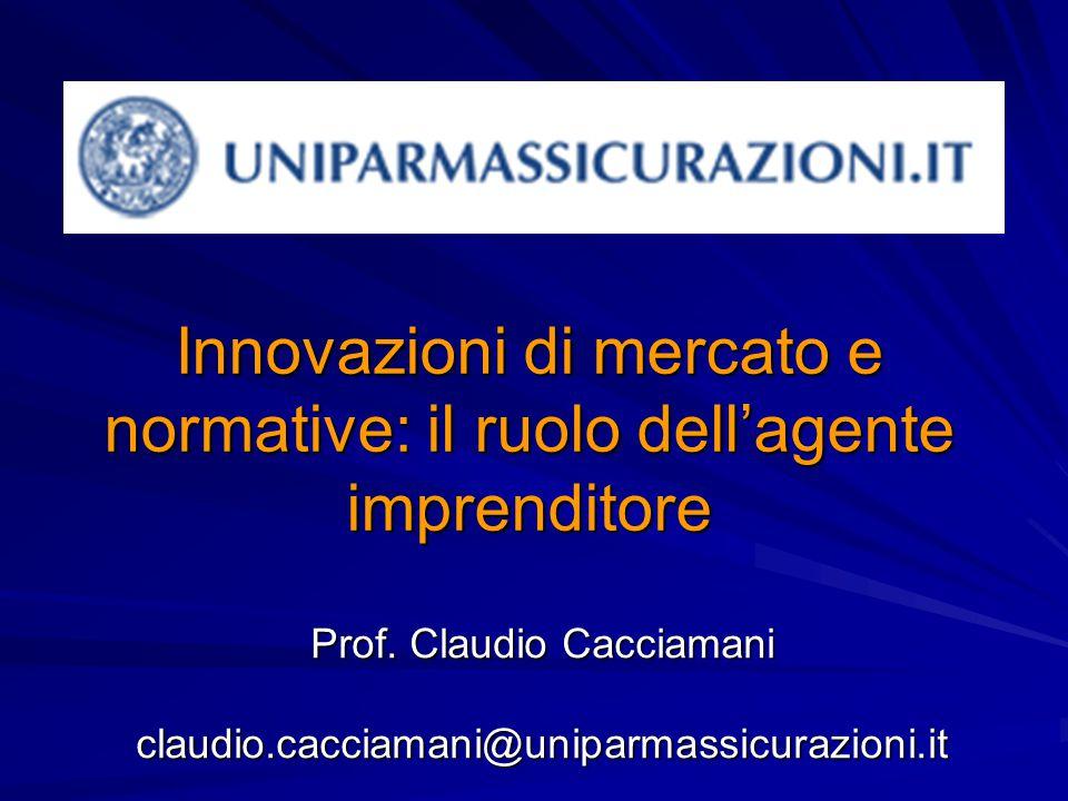 Innovazioni di mercato e normative: il ruolo dell'agente imprenditore Prof.