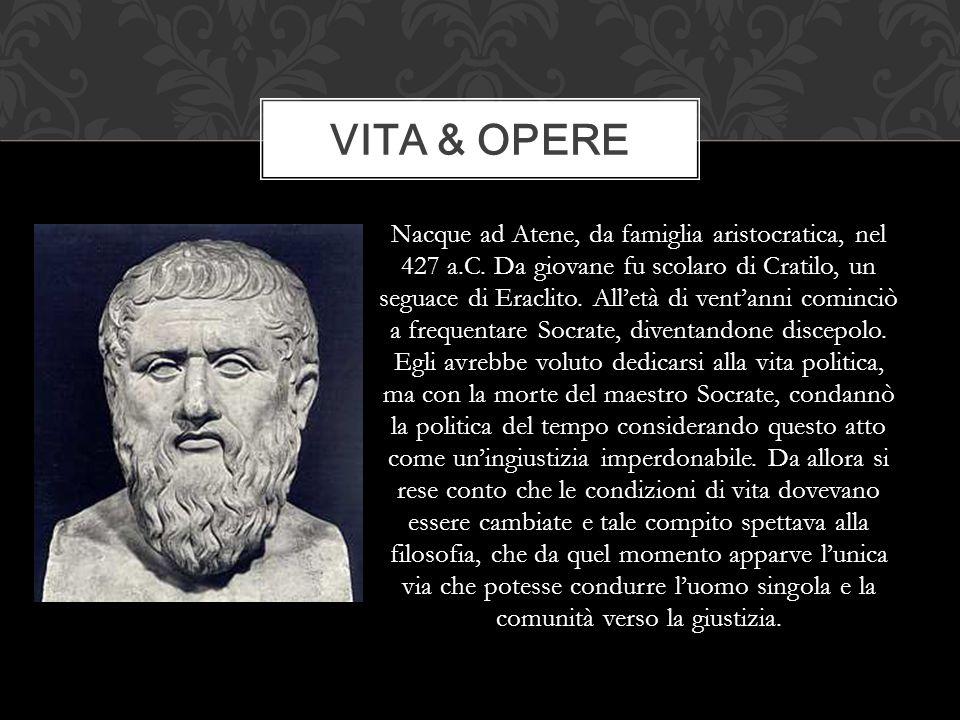 Nacque ad Atene, da famiglia aristocratica, nel 427 a.C. Da giovane fu scolaro di Cratilo, un seguace di Eraclito. All'età di vent'anni cominciò a fre