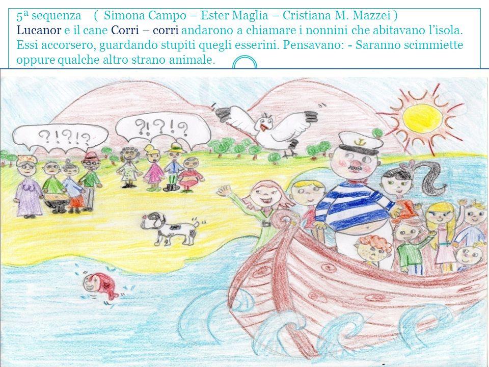 5ª sequenza ( Simona Campo – Ester Maglia – Cristiana M. Mazzei ) Lucanor e il cane Corri – corri andarono a chiamare i nonnini che abitavano l'isola.