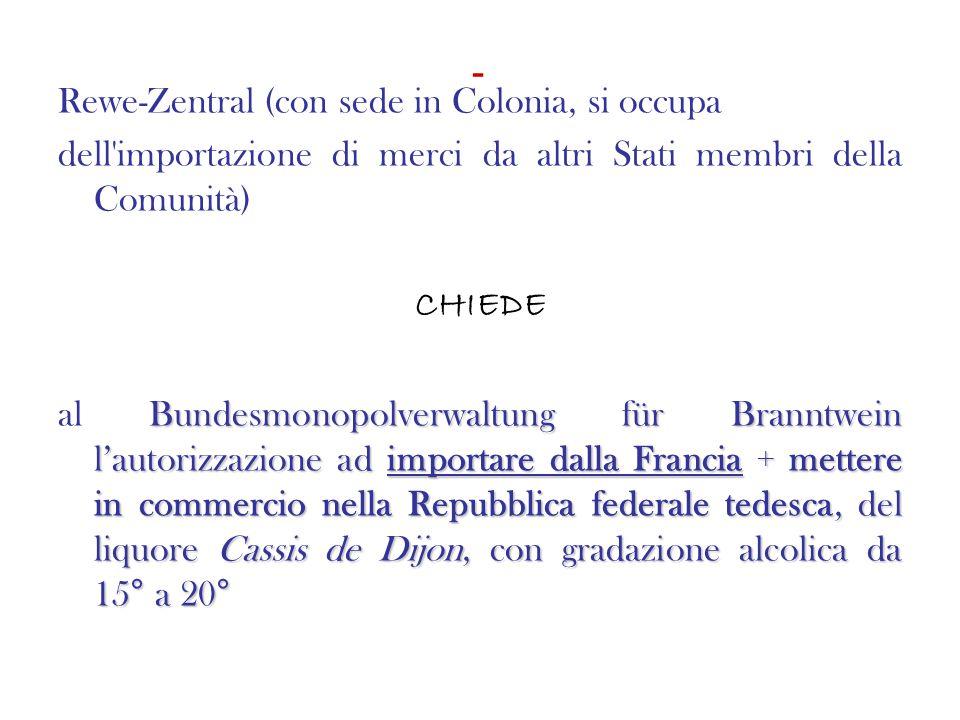 - AUTORIZZAZIONE NEGATA Cassis de Dijon, con gradazione alcolica da 15° a 20°, IL Cassis de Dijon, con gradazione alcolica da 15° a 20°, NON PUÓ ESSERE MESSO IN COMMERCIO nella RFT nella RFT in quanto l art.
