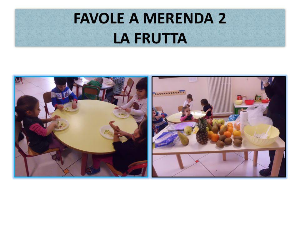 FAVOLE A MERENDA 2 LA FRUTTA