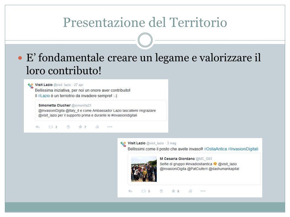 Presentazione del Territorio E' fondamentale creare un legame e valorizzare il loro contributo!