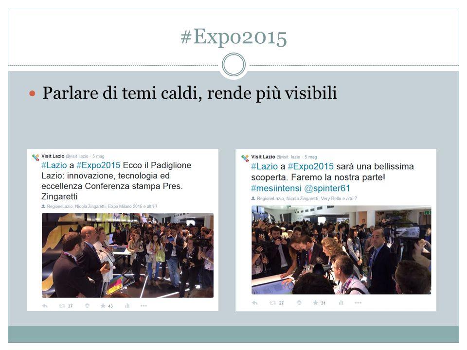 #Expo2015 Parlare di temi caldi, rende più visibili