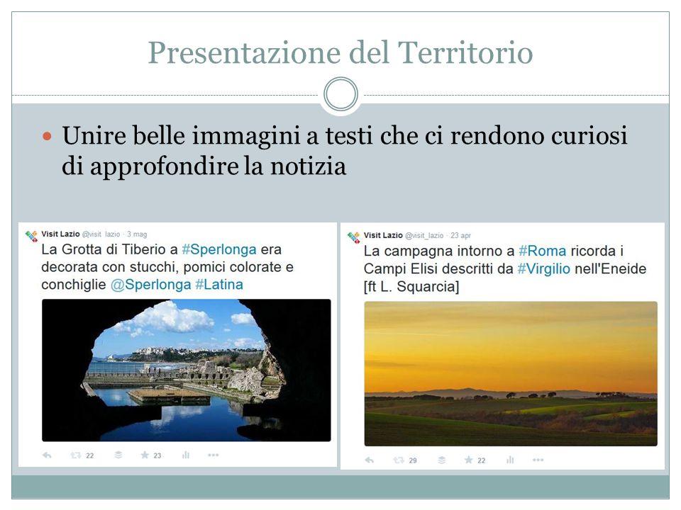 Presentazione del Territorio Unire belle immagini a testi che ci rendono curiosi di approfondire la notizia