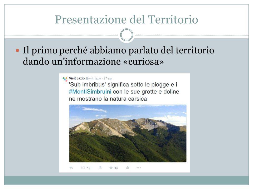 Presentazione del Territorio Il primo perché abbiamo parlato del territorio dando un'informazione «curiosa»
