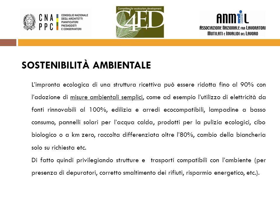 SOSTENIBILITÀ AMBIENTALE L'impronta ecologica di una struttura ricettiva può essere ridotta fino al 90% con l'adozione di misure ambientali semplici,