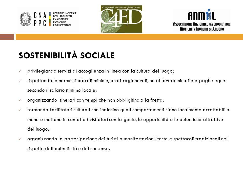 SOSTENIBILITÀ SOCIALE privilegiando servizi di accoglienza in linea con la cultura del luogo; rispettando le norme sindacali minime, orari ragionevoli
