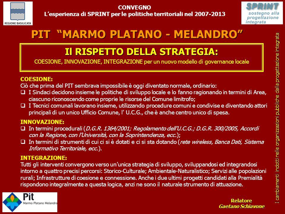 """PIT """"MARMO PLATANO - MELANDRO"""" Il RISPETTO DELLA STRATEGIA: COESIONE, INNOVAZIONE, INTEGRAZIONE per un nuovo modello di governance locale COESIONE: Ci"""