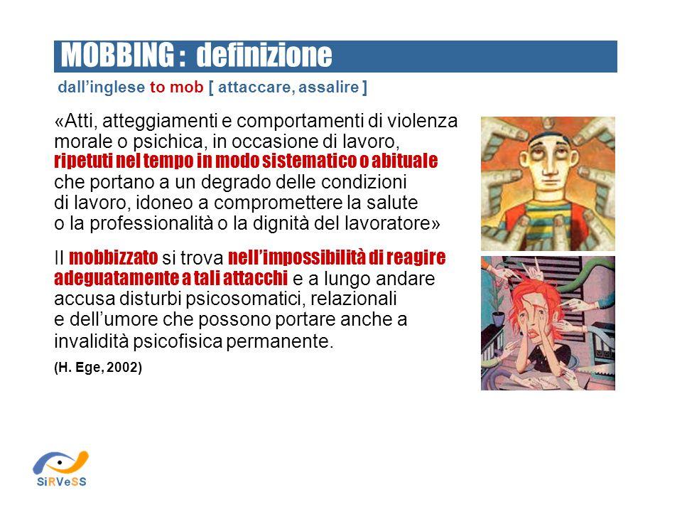 «Atti, atteggiamenti e comportamenti di violenza morale o psichica, in occasione di lavoro, ripetuti nel tempo in modo sistematico o abituale che port