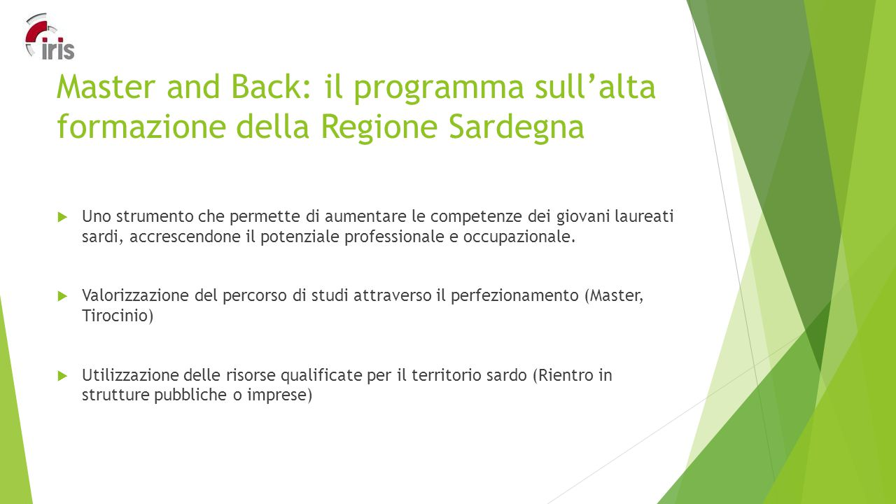 Master and Back: il programma sull'alta formazione della Regione Sardegna  Uno strumento che permette di aumentare le competenze dei giovani laureati sardi, accrescendone il potenziale professionale e occupazionale.