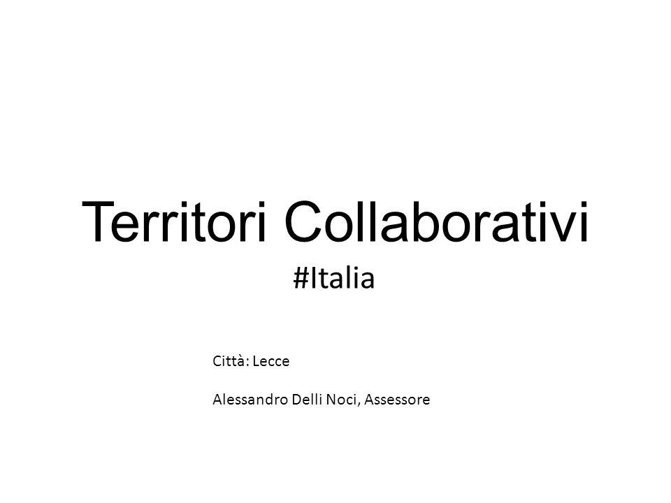 Territori Collaborativi #Italia Città: Lecce Alessandro Delli Noci, Assessore