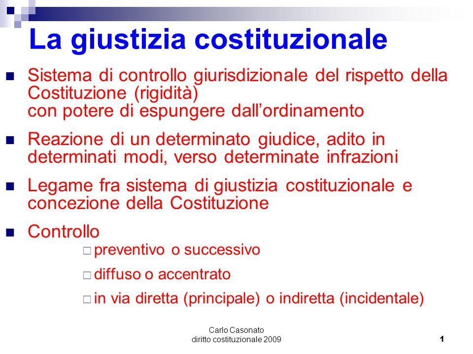 Carlo Casonato diritto costituzionale 20091 La giustizia costituzionale Sistema di controllo giurisdizionale del rispetto della Costituzione (rigidità