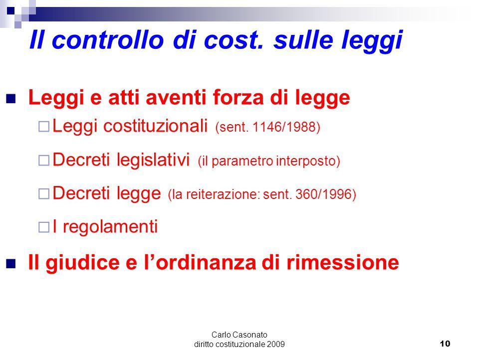 Carlo Casonato diritto costituzionale 200910 Il controllo di cost. sulle leggi Leggi e atti aventi forza di legge  Leggi costituzionali (sent. 1146/1
