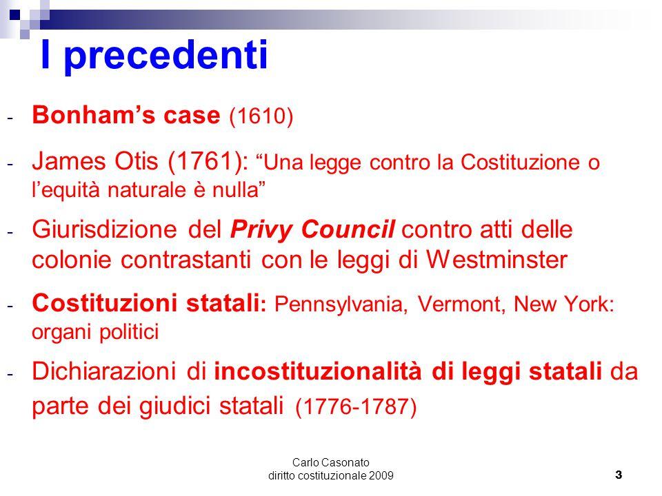 """Carlo Casonato diritto costituzionale 20093 I precedenti - Bonham's case (1610) - James Otis (1761): """"Una legge contro la Costituzione o l'equità natu"""