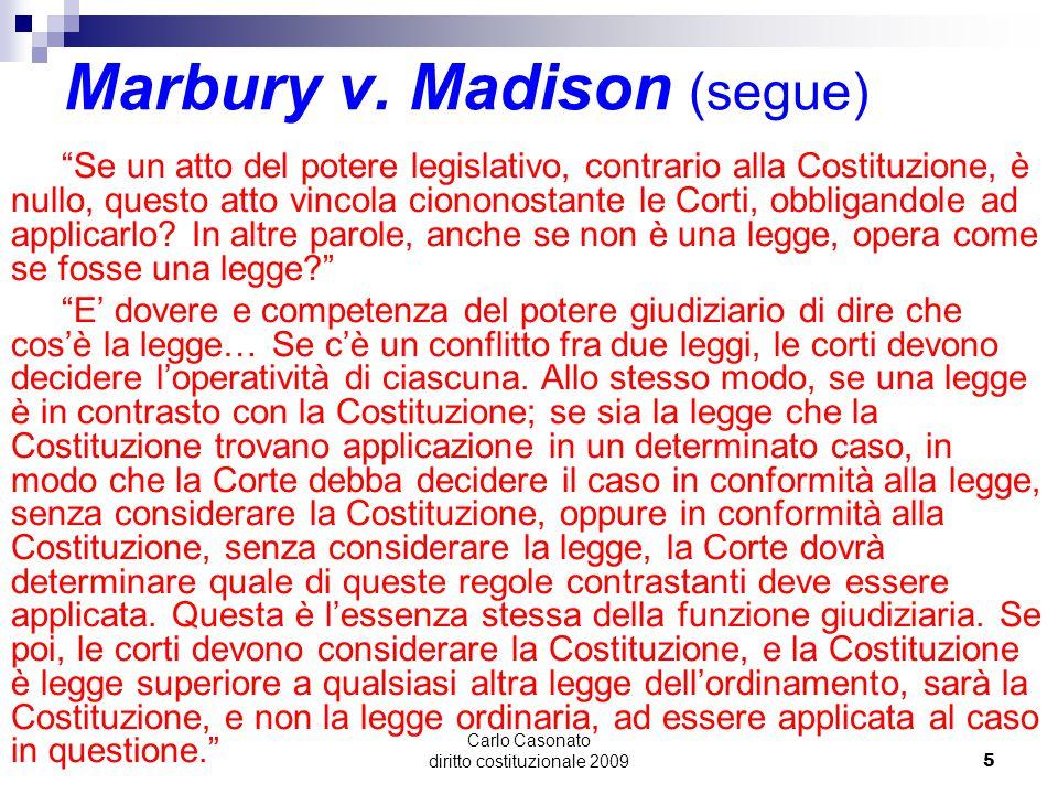 """Carlo Casonato diritto costituzionale 20095 Marbury v. Madison (segue) """"Se un atto del potere legislativo, contrario alla Costituzione, è nullo, quest"""