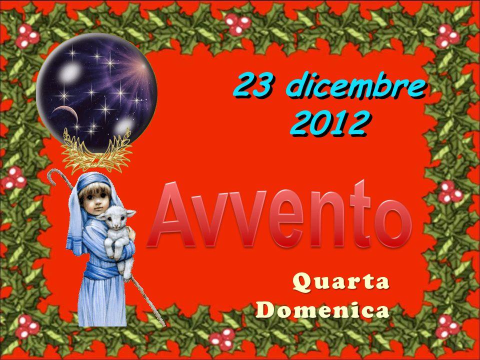 Quarta Domenica 23 dicembre 2012 23 dicembre 2012