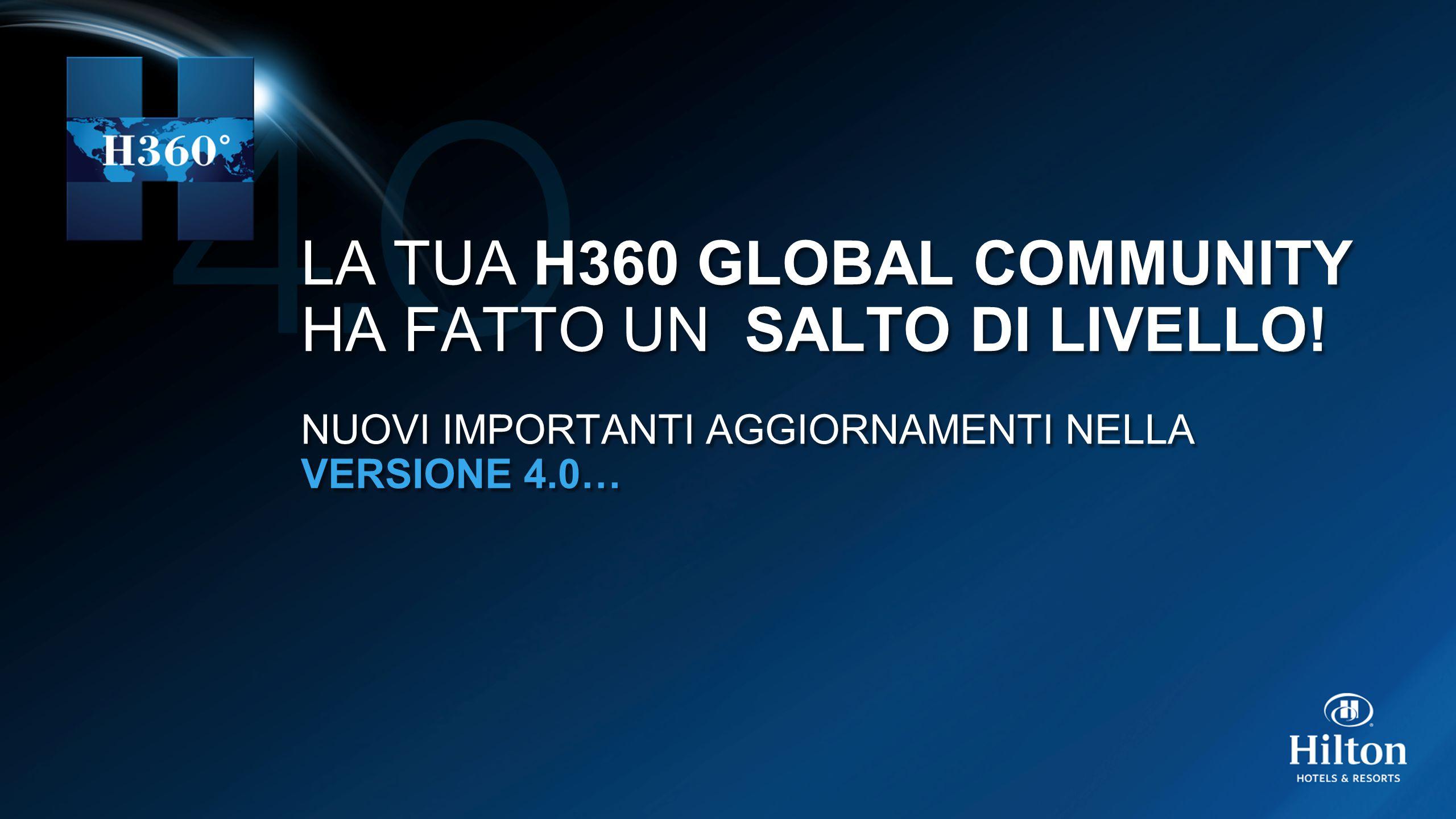LA TUA H360 GLOBAL COMMUNITY HA FATTO UN SALTO DI LIVELLO! NUOVI IMPORTANTI AGGIORNAMENTI NELLA VERSIONE 4.0… LA TUA H360 GLOBAL COMMUNITY HA FATTO UN
