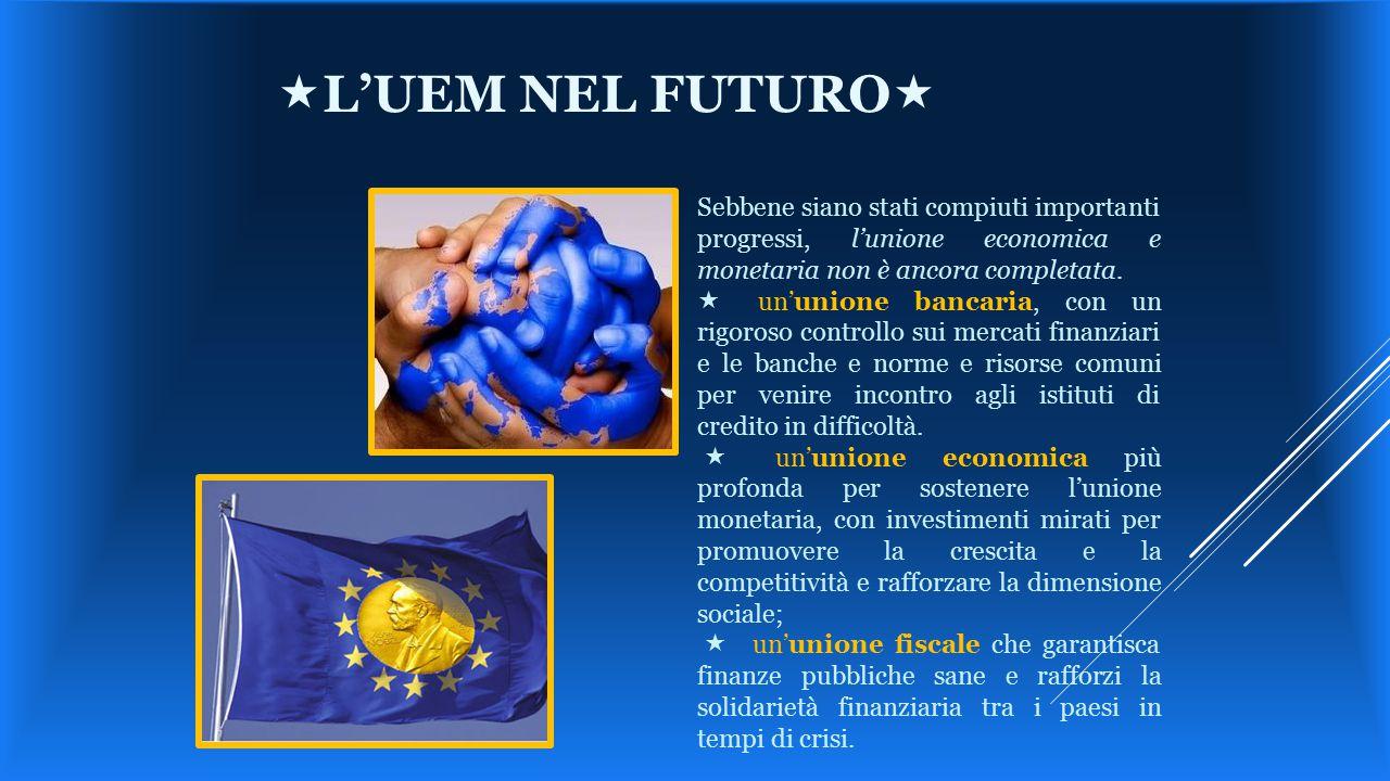 Sebbene siano stati compiuti importanti progressi, l'unione economica e monetaria non è ancora completata.  un'unione bancaria, con un rigoroso cont